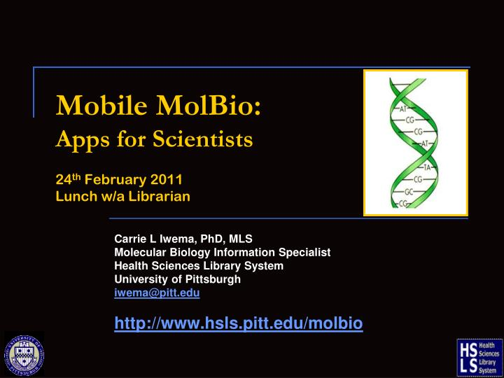 mobile molbio apps for scientists 24 th february 2011 lunch w a librarian n.