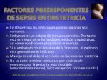 factores predisponentes de sepsis en obstetricia