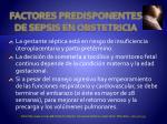 factores predisponentes de sepsis en obstetricia1