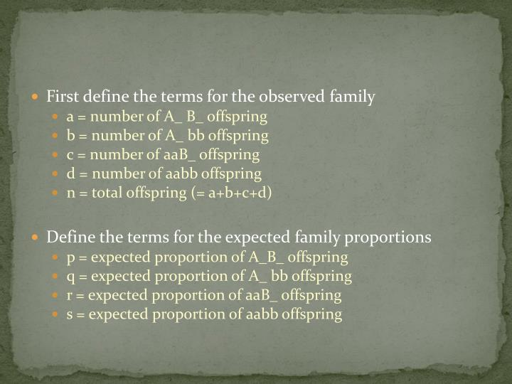 First define the terms for the observed family