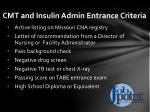 cmt and insulin admin entrance criteria