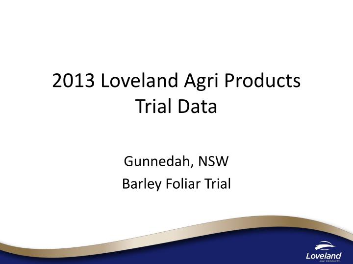 2013 loveland agri products trial data n.