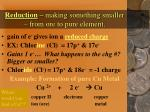 reduction making something smaller from ore to pure element