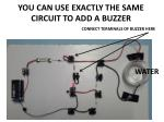 you can use exactly the same circuit to add a buzzer