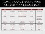 george ranch high school fall 2011 event calendar