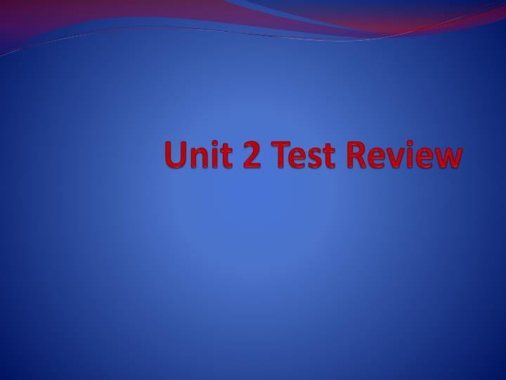 unit 2 t est review n.