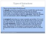 types of extractions