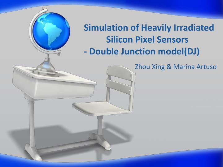 simulation of heavily irradiated silicon pixel sensors double junction model dj n.