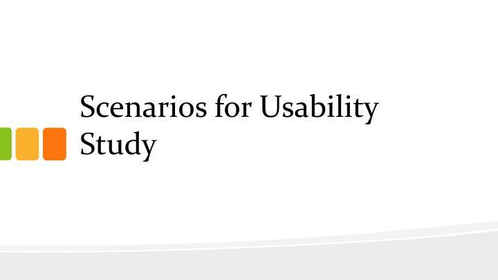 Scenarios for Usability Study