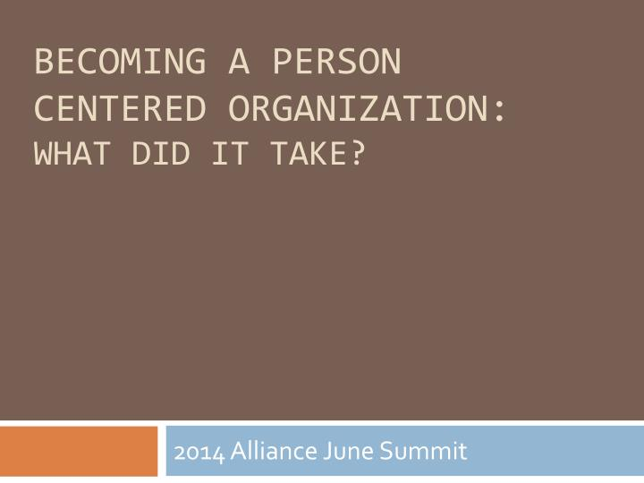 becoming a person centered organization what did it take n.