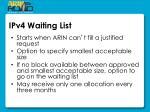 ipv4 waiting list