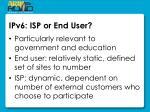 ipv6 isp or end user