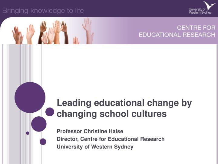 leading educational change by changing school cultures n.