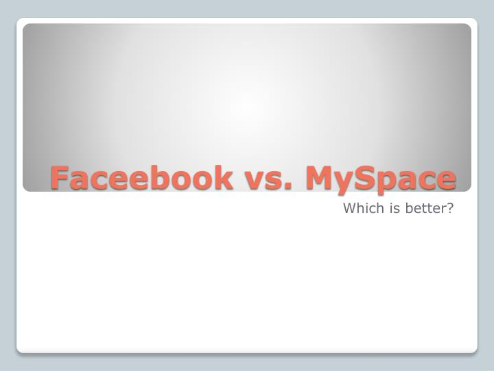 faceebook vs myspace n.