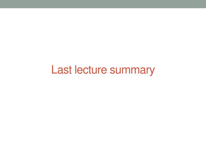 last lecture summary n.