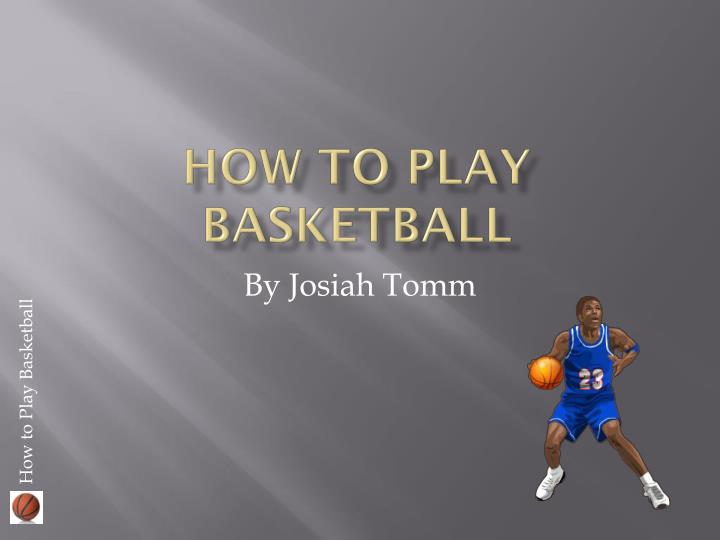 how to play basketball n.