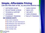 simple affordable pricing low one time start up fee all inclusive monthly fees