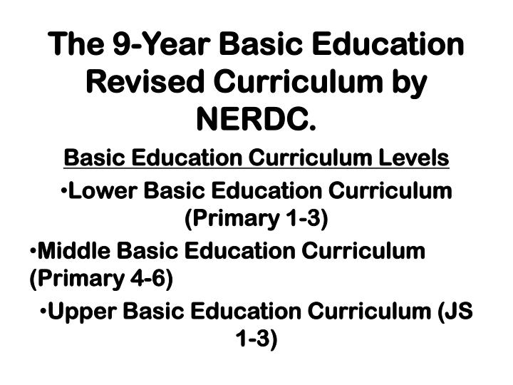 the 9 year basic education revised curriculum by nerdc n.