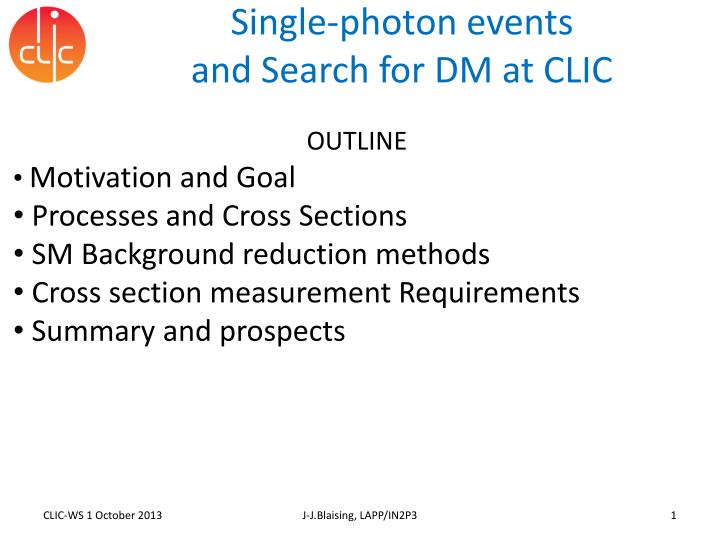 single photon events and search for dm at clic n.