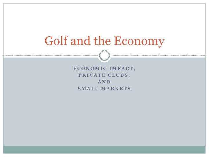 golf and the economy n.
