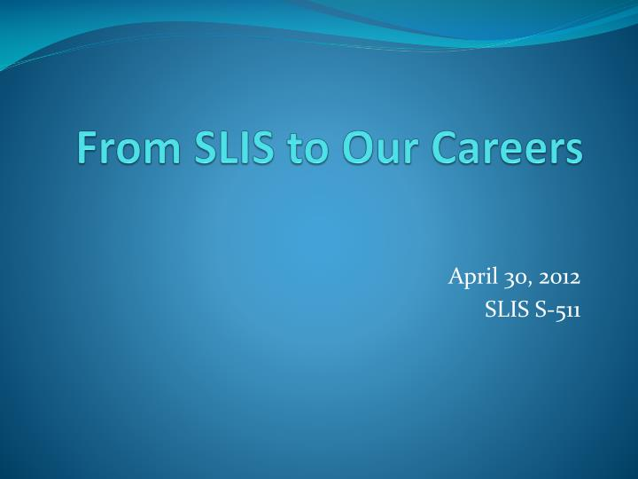 from slis to our careers n.