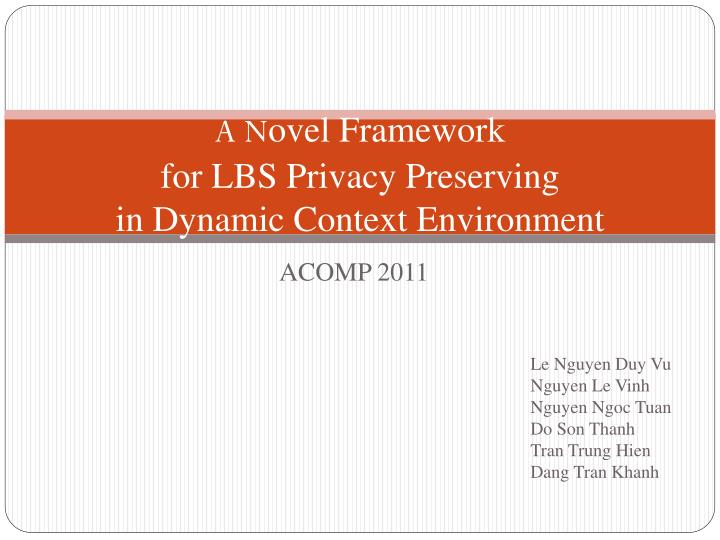 a n ovel framework for lbs privacy preserving in dynamic context environment n.