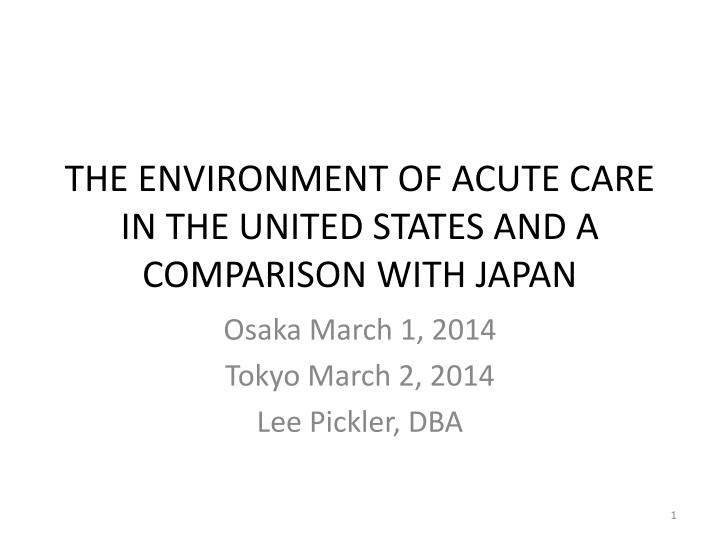 the environment of acute care in the united states and a comparison with japan n.