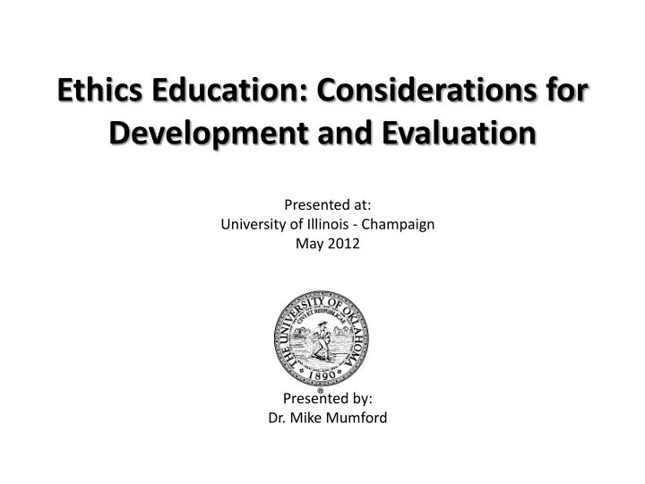 ethics education considerations for development and evaluation n.