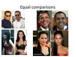 equal comparisons