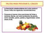 pautas para prevenir el c ncer