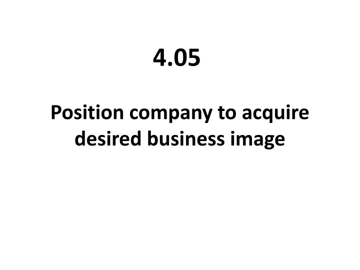 position company to acquire desired business image n.