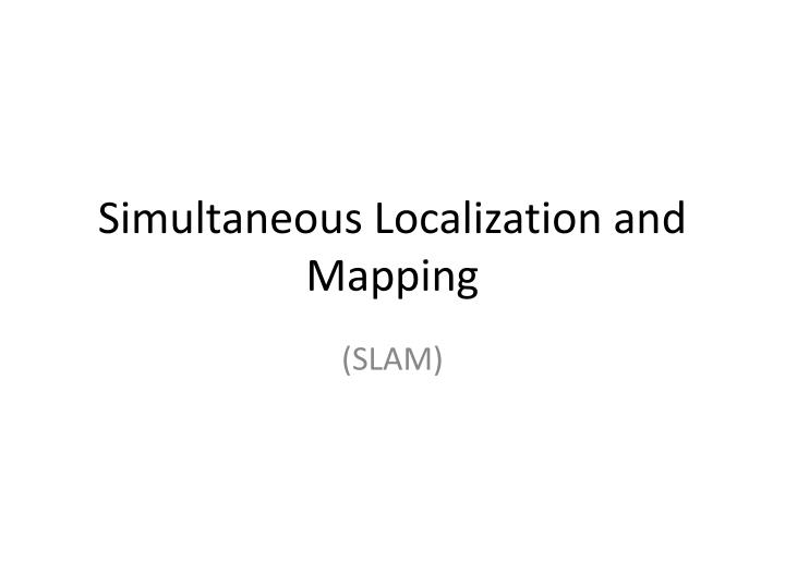 simultaneous localization and mapping n.