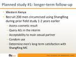 planned study 1 longer term follow up