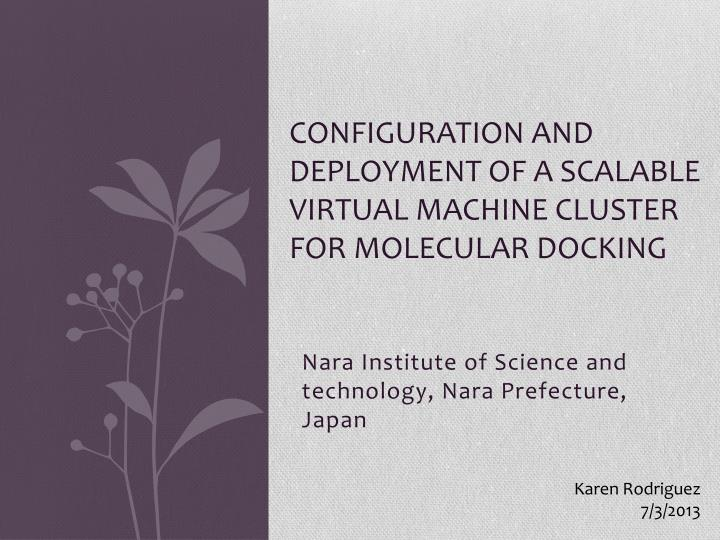 configuration and deployment of a scalable virtual machine cluster for molecular docking n.