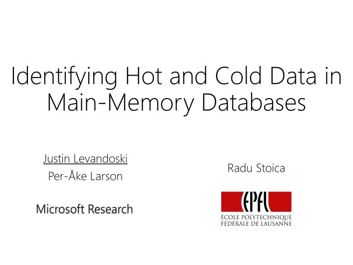 identifying hot and cold data in main memory databases n.