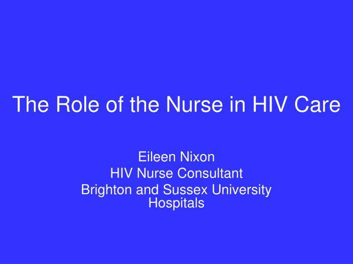 the role of the nurse in hiv care n.