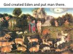 god created eden and put man there