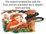 the serpent tempted eve with the fruit and she and adam ate it despite god s warning