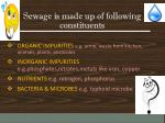 sewage is made up of following constituents
