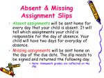 absent missing assignment slips