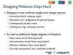 designing multicore chips hard