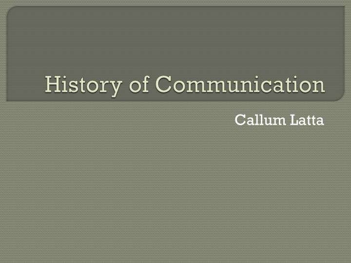 history of communication n.
