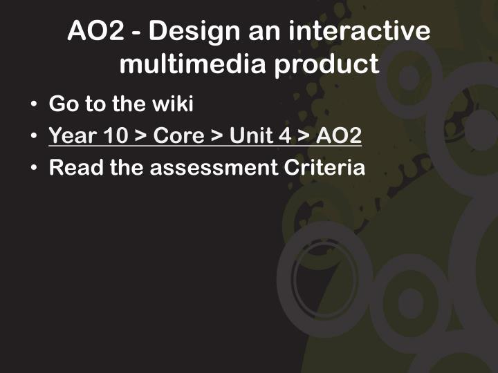 Ao2 design an interactive multimedia product