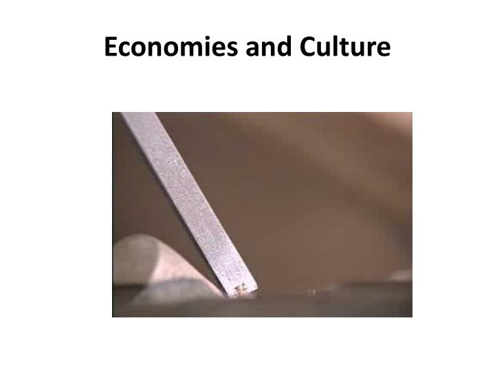 Economies and Culture
