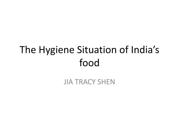 the hygiene situation of india s food n.
