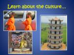learn about the culture