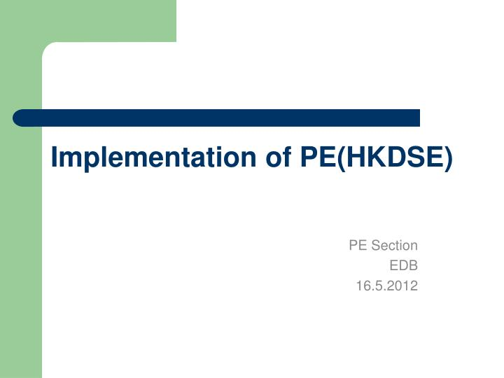Implementation of pe hkdse