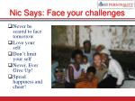 nic says face your challenges