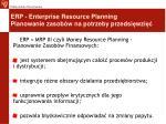erp enterprise resource planning planowanie zasob w na potrzeby przedsi wzi