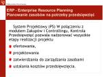 erp enterprise resource planning planowanie zasob w na potrzeby przedsi wzi12
